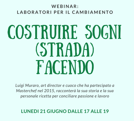 """LABORATORI PER IL CAMBIAMENTO 21 giugno 2021:  """"COSTRUIRE SOGNI (STRADA) FACENDO"""" con Luigi Muraro"""